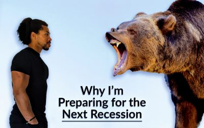 Why I'm Preparing for the Next Recession