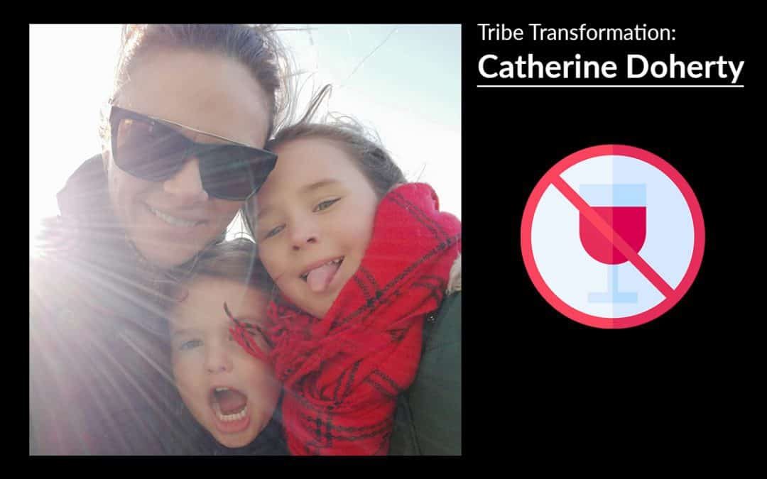 Tribe Transformation: Catherine Doherty